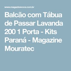 Balcão com Tábua de Passar Lavanda 200 1 Porta - Kits Paraná - Magazine Mouratec