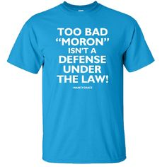 Classic Nancy Grace-ism! This T-shirt says it all. Makes a Perfect Gift for Nancy Grace Fans.