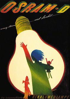 Poster for Osram by Alois Carigiet Vintage Advertising Posters, Vintage Advertisements, Vintage Ads, Vintage Posters, Retro Poster, Poster Ads, Poster Prints, Art Prints, Vintage Magazine