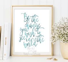 Be The Change You Wish To See In The World kids wall art Inspirational Print Wall Decor Typography Poster Modern Art digital typography 3-63 by LittleEmmasFlowers on Etsy https://www.etsy.com/listing/249481797/be-the-change-you-wish-to-see-in-the
