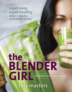 The debut cookbook from the powerhouse blogger behind theblendergirl.com,featuring 100 gluten-free, vegan recipes for smoothies, meals, and more madequickly and easily in a blender.    What's your perfect blend?    On her wildly popular recipe blog, Tess Masters—aka, The Blender Girl—shareseasy plant-based recipes that anyone can whip up fast in a blender. Tess'slively, down-to-earth approach has attracted legions of fans looking for quickand fun ways to prepare healthy food. In The Blender… Gluten Free Recipes, Gourmet Recipes, Vegan Recipes, Snack Recipes, Blender Recipes, Jelly Recipes, Canning Recipes, Smoothie Prep, Smoothie Recipes