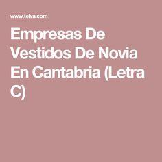 Empresas De Vestidos De Novia En Cantabria (Letra C)