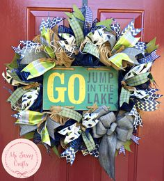 Lake Wreath - Burlap Wreath - Deco Mesh Wreath - Summer Wreath - Rustic Wreath - Lake House Wreath - Go Jump In The Lake - Lake sign by MsSassyCrafts on Etsy https://www.etsy.com/listing/237267860/lake-wreath-burlap-wreath-deco-mesh