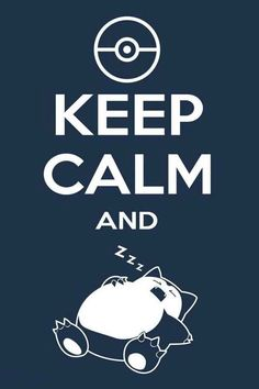 Find images and videos about sleep, pokemon and keep calm on We Heart It - the app to get lost in what you love. Keep Calm Posters, Keep Calm Quotes, Sleep Quotes, Gotta Catch Them All, Catch Em All, Anime Chibi, Desktop Hd, Pokemon Mignon, Pokemon Quotes
