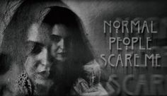 #ahs #normalpeoplescareme