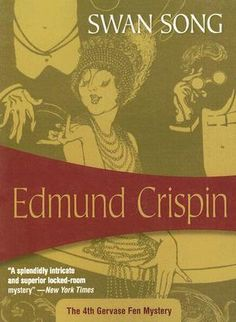 """""""Swan Song"""" by Edmund Crispin. A thoroughly enjoyable mystery by a mid-century British author. The mystery really plays second fiddle to the funny dialogue, characters, and commentary on life - sort of Dorothy Sayers meets P.G. Wodehouse..."""