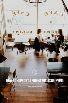 How to Support Your Friend When She's Grieving
