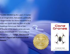 """INDIE BOOK SOURCE CLONE DRONES by Authors RC & JP Carter LINK: http://www.carternovels.com/carternauthors-rc-jp-carter.html Genre: Mystery/Thriller/Detective """".....This high octane thriller has it all; murder, Mob revenge, political intrigue, a little romance, strong male & female characters with a storyline that could be tomorrow's headline news...""""Read more at LINK above."""