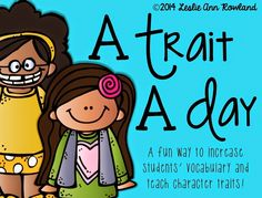 A Trait A Day: Character Traits - Great post about introducing kids to different character traits and vocab