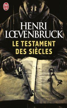 - Le Testament des siècles - Henri Loevenbruck - Livres Henri Loevenbruck, Testament, Lus, Thriller, Books, Movie Posters, Culture, Journal, Playlists
