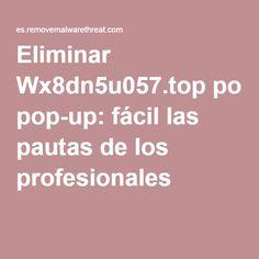 Eliminar Wx8dn5u057.top pop-up: fácil las pautas de los profesionales