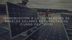 Introducción a la instalación de paneles solares fotovoltaicos.