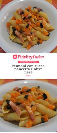 Pennoni con zucca, pancetta e olive nere