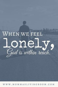 When we feel lonely, God is within reach.   Loneliness Quotes | Lonely in Leadership | Overcoming Loneliness | God Comforts |