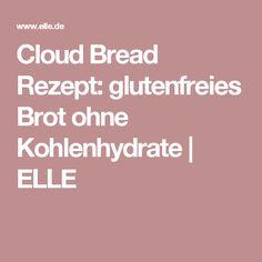 Cloud Bread Rezept: glutenfreies Brot ohne Kohlenhydrate   ELLE