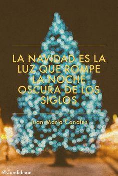 """""""La #Navidad es la luz que rompe la noche oscura de los siglos"""" #JuanMariaCanales #FrasesCelebres @candidman"""