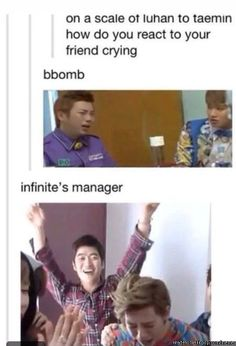 I'm so infinite's manager. But then there's B-Bomb