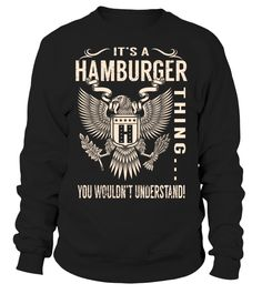 It's a HAMBURGER Thing, You Wouldn't Understand