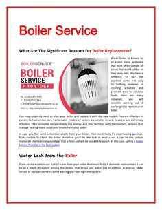 If you notice a continuous leak of water from your boiler then most likely it demands replacement it can be as a result of rupture among the device, that brings you water loss in addition as energy.