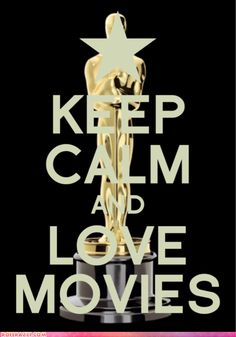 KEEP CALM AND LOVE MOVIES