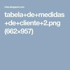 tabela+de+medidas+de+cliente+2.png (662×957)