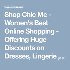 Shop Chic Me - Women's Best Online Shopping - Offering Huge Discounts on Dresses, Lingerie , Jumpsuits , Swimwear, Tops and More. Womens Fashion Online, Amazing Women, Jumpsuits, Online Shopping, Lingerie, Chic, Swimwear, Clothes, Tops