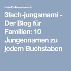 3fach-jungsmami - Der Blog für Familien: 10 Jungennamen zu jedem Buchstaben