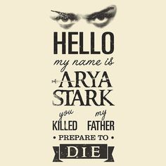 """Hola, me llamo Arya Stark"", por Ikado.                                                                                                                                                     Más"