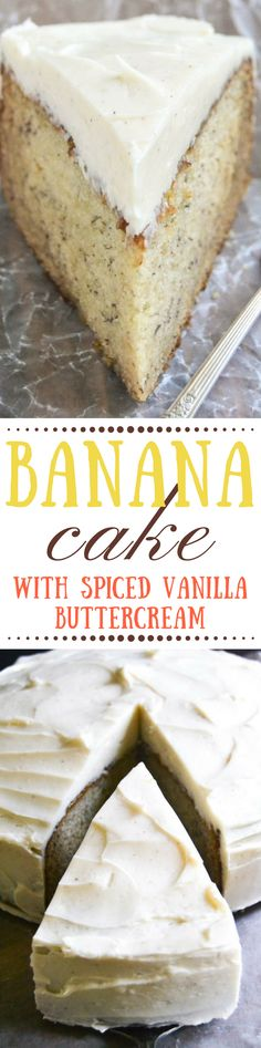 Banana Cake with Spiced Vanilla Buttercream is probably the most luxurious outcome imaginable for those over ripe bananas on your counter...theviewfromgreatisland.com