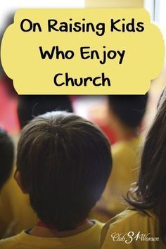 Yes! I so want this for our children! How can we help our kids learn to enjoy church? What are some of the ways a parent can raise children who like going to church and keep going there? On Raising Kids Who Enjoy Church