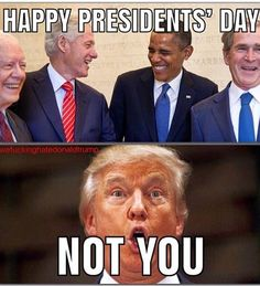 """NOT THE LYING, FAKE, RUSSIAN WHORE & TWITTER BABY!! THIS DAY IS TO HONOR """"REAL PRESIDENTS!!"""""""