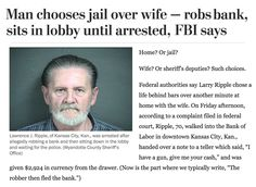 funny fail image man robs banks to be in jail instead of with wife and fails