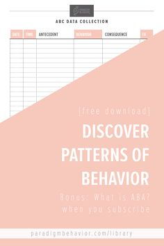 """Discover patterns of behavior when you download this ABC Journal. For further information and examples of an ABC chart, download the """"What is ABA?"""" parent guide (also FREE with your subscription). Check your email for the download. www.paradigmbehavior.com/library"""