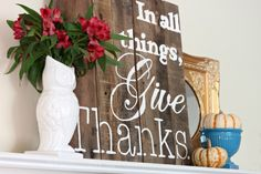 """In All Things, Give Thanks"" Pallet Art--Perfect for Thanksgiving! www.pitterandglink.com"