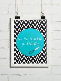 Plakat - W tej kuchni ja rządę 30x40 cm - BonzooBox - Wydruki i plakaty