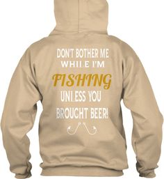 don't bother me unless you have beer! | Teespring