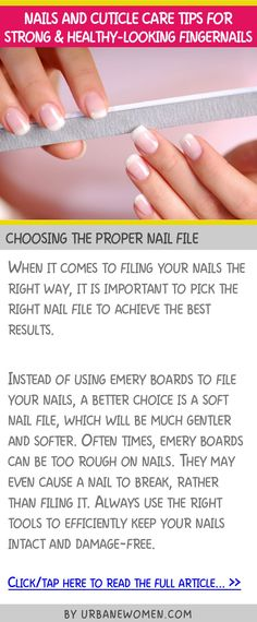 Nails and cuticle care tips for strong & healthy-looking fingernails - Choosing the proper nail file