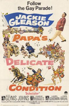 """Papa's Delicate Condition (1963) Stars: Jackie Gleason, Glynis Johns, Charles Ruggles, Laurel Goodwin, Charles Lane, Elisha Cook Jr., Ned Glass ~ Director: George Marshall (The song """"Call Me Irresponsible"""" won an Oscar in 1964 for Best Music, Original Song by Jimmy Van Heusen & Sammy Cahn)"""