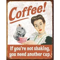 Coffee!  If You're Not Shaking....