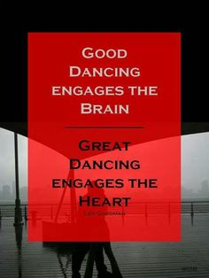 """Good dancing engages the brain. Great dancing engages the heart."" #dance #quote"