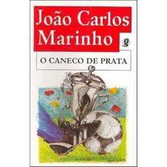 O Caneco de Prata - João Carlos Marinho