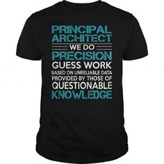 Awesome Tee For Principal Architect T Shirts, Hoodies. Get it now ==► https://www.sunfrog.com/LifeStyle/Awesome-Tee-For-Principal-Architect-100243073-Black-Guys.html?41382 $22.99