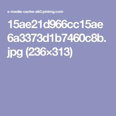 15ae21d966cc15ae6a3373d1b7460c8b.jpg (236×313)