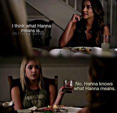 Pretty Little Liars Season 5. No! Hanna knows what Hanna means. I love drunk…