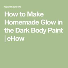How to Make Homemade Glow in the Dark Body Paint | eHow  Can probably add tonic water instead of the powder, not sure though.