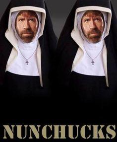 Chuck Norris + Nun = NUNCHUCKS