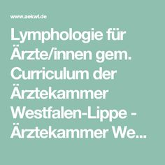 Lymphologie für Ärzte/innen gem. Curriculum der Ärztekammer Westfalen-Lippe - Ärztekammer Westfalen-Lippe Lips