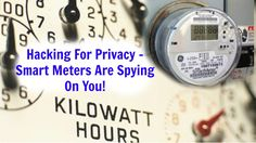 Hacking For Privacy - Smart Meters Are Spying On You! - How To Hack Them