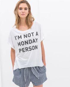 "ZARA - SLOGAN T-SHIRT ""I'm not a monday person"""