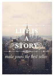 Life Is A Story Make Yours The Best Seller.